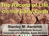 "Title slide from Stan Awramik's presentation, ""The Record of Life on the Early Earth"""