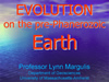 "Title slide from Lynn Margulis' presentation titled ""Evolution in the pre-Phanerozoic Earth"""