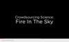 Crowdsourcing Science: Fire in the Sky