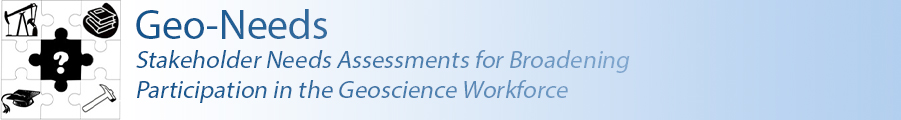 Geo-Needs – Stakeholder Needs Assessments for Broadening Participation in the Geoscience Workforce