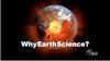 Why Earth Science?