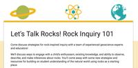 Let's Talk Rocks! Rock Inquiry 101